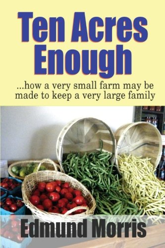 9781536915778: Ten Acres Enough (Living With the Land) (Volume 25)