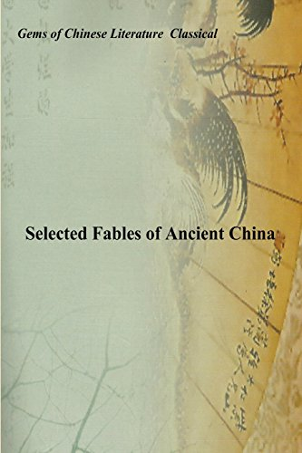 Selected Fables of Ancient China: Gems of: Han, Fei Tzu