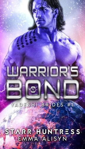 9781536920437: Warrior's Bond: BBW Alien Science Fiction Romance (Yadeshi Brides) (Volume 1)