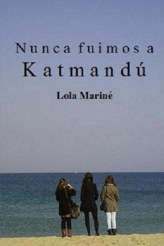 9781536923186: Nunca fuimos a Katmandú (Spanish Edition)