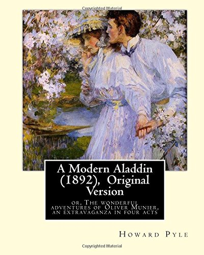 A Modern Aladdin (1892), by Howard Pyle: Pyle, Howard