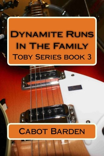 9781536928426: Dynamite Runs In The Family (The Toby Series) (Volume 3)