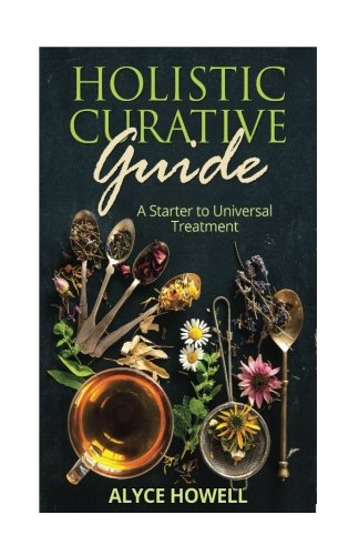 9781536928839: Holister Curative Guide : A Starter to Universal Treatment (Holistic Healing) (Volume 1)