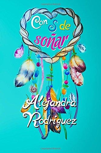 9781536929454: Con S de soñar (Bilogía Sara) (Volume 1) (Spanish Edition)
