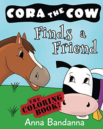 9781536932348: Cora the Cow Finds a Friend: The Coloring Book (Cora the Cow Kids' Coloring Books) (Volume 2)