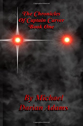 9781536932959: The Chronicles of Captain Carver: Book One (Volume 1)