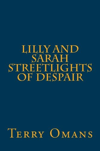 9781536935127: Lilly And Sarah Streetlights Of Despair (Volume 13)