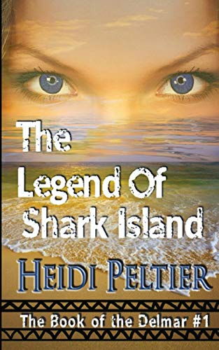9781536936414: The Legend of Shark Island (The Book of the Delmar) (Volume 1)