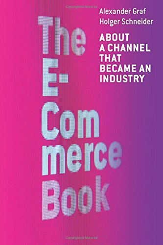 9781536937800: The E-Commerce Book: About a Channel that became an Industry