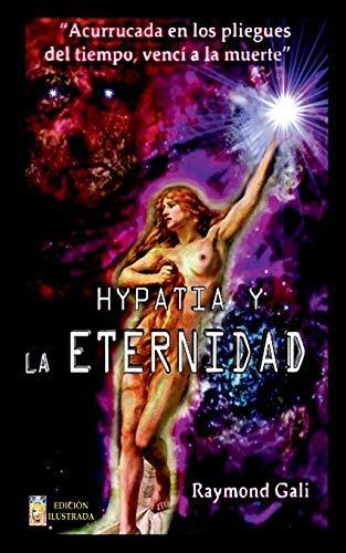 9781536938685: Hypatia y la eternidad: Versión Bolsillo Ilustrada