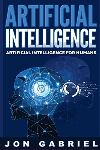 Artificial Intelligence: Artificial Intelligence for Humans