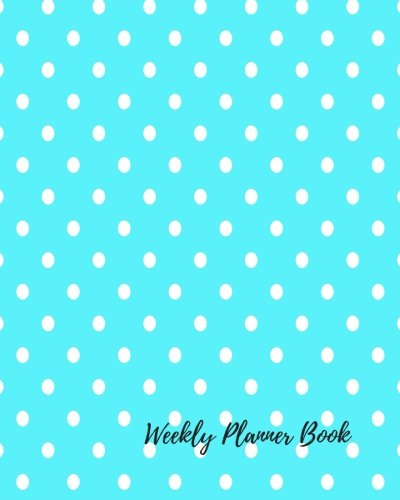 9781536939989: Weekly Planner Book: At A Glance Monday To Sunday One Week Planner. Journal Notebook. Space For Dates, To Do List, Shopping, Notes , Water, Meals, Exercise & Outfits & More (Planners)