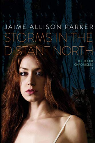9781536943801: Storms in the Distant North: The Louhi Chronicles Book 1
