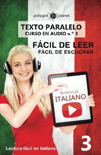 9781536944457: Aprender italiano - Texto paralelo - Fácil de leer | Fácil de escuchar: Lectura fácil en italiano (CURSO EN AUDIO) (Volume 3) (Italian Edition)