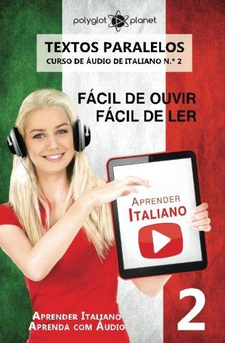 9781536945546: Aprender Italiano | Textos Paralelos | Fácil de ouvir - Fácil de ler: Aprender Italiano | Aprenda com Áudio: Volume 2 (CURSO DE ÁUDIO DE ITALIANO)