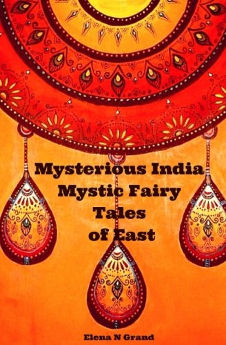 9781536945621: Mysterious India: Mystic Fairy Tales of East