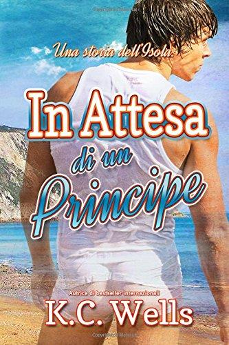 In Attesa Di Un Principe: Wells, K. C.