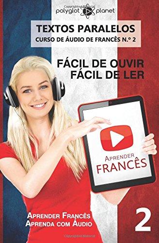 9781536961959: Aprender Francês - Textos Paralelos - Fácil de ouvir - Fácil de ler: Aprender Francês | Aprenda com Áudio (CURSO DE ÁUDIO DE FRANCÊS) (Volume 2) (Portuguese Edition)