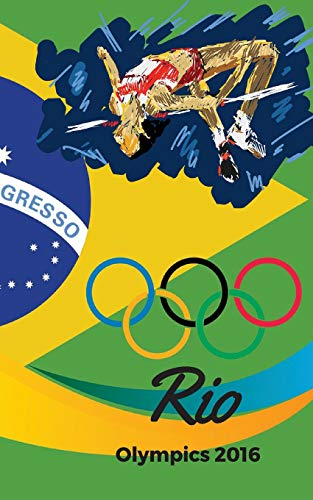 9781536964622: Rio De Janeiro Olympics 2016: Rio Olympic 2016 journal, notebook, scrapbook, keepsake, memory book, jotter to write or draw in, men, women, girls, ... with the Olympic Countries 5x8in: Volume 3