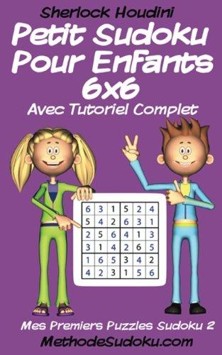 9781536964745: Petit Sudoku Pour Enfants 6x6 Avec Tutoriel Complet