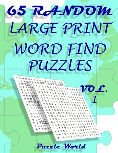 9781536966992: Puzzle World 65 Large Print Word Find Puzzles: Brain Games for Your Mind (Fun Word Search Book Series) (Volume 1)