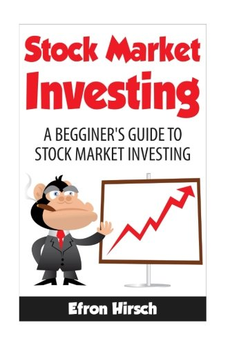 9781536968392: Stock Market Investing: A Beginner's Guide To Stock Market Investing: Volume 1 (Stock Market, Stock Market Investing For Beginners, Stock Market Investing)