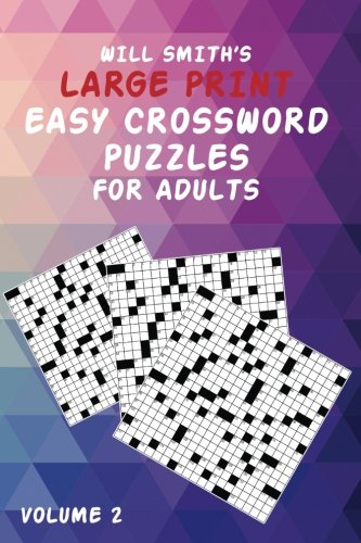 9781536969054: Will Smith Large Print Easy Crossword Puzzles For Adults - Vol. 2 (The Lite & Unique Jumbo Crossword Puzzle Series)