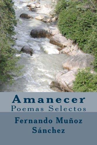 9781536969856: Amanecer: Poemas Selectos
