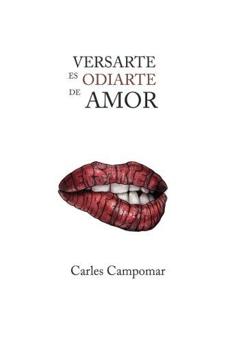 9781536973242: Versarte es Odiarte de Amor (Spanish Edition)