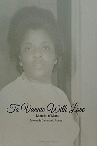 9781536974782: To Vannie With Love Memoirs of Mama: Memoirs of Mama