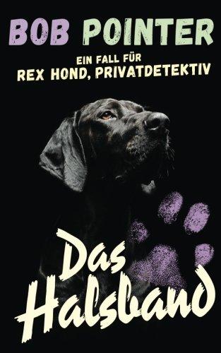 9781536976090: Ein Fall für Rex Hond, Privatdetektiv: Das Halsband (German Edition)