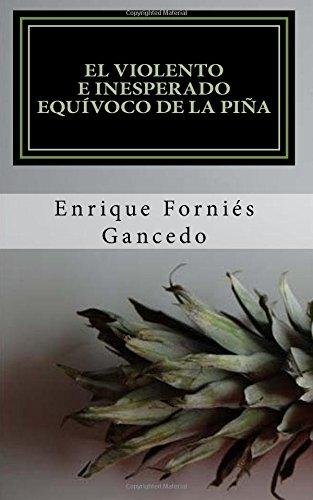 9781536977806: El violento e inesperado equívoco de la piña (Spanish Edition)