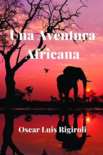 9781536977868: Una Aventura Africana