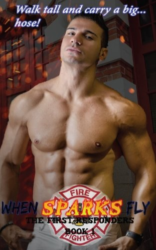9781536985078: When Sparks Fly: First-Responders, Book 1 (Volume 1)