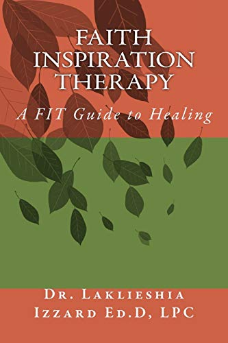 9781536987980: Faith Inspiration Therapy: A FIT Guide to Healing