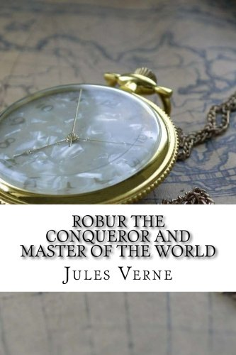9781536989557: Robur the Conqueror And Master of the World