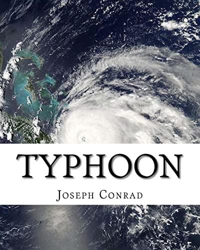 9781536989984: Typhoon, By Joseph Conrad (novella): Adventure story