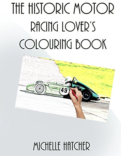 9781536992120: The Historic Motor Racing Lover's Colouring Book: A collection of rare images of the Historic Sports Car Club in action at Croft Circuit August 2016