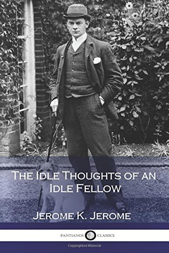 9781536992847: The Idle Thoughts of an Idle Fellow
