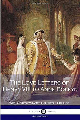 9781536995091: The Love Letters of Henry VIII to Anne Boleyn With Notes