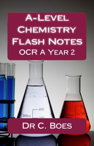 9781536996029: A-Level Chemistry Flash Notes OCR A Year 2 (2015): Condensed Revision Notes Designed to Facilitate Memorisation: Volume 3 (Chemistry Revision Cards)