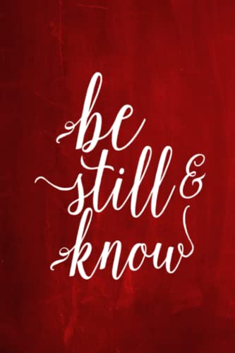 """9781536999327: 3: Chalkboard Journal - Be Still & Know (Red): 100 page 6"""" x 9"""" Ruled Notebook: Inspirational Journal, Blank Notebook, Blank Journal, Lined Notebook, ... Journals - Red Collection) (Volume 3)"""