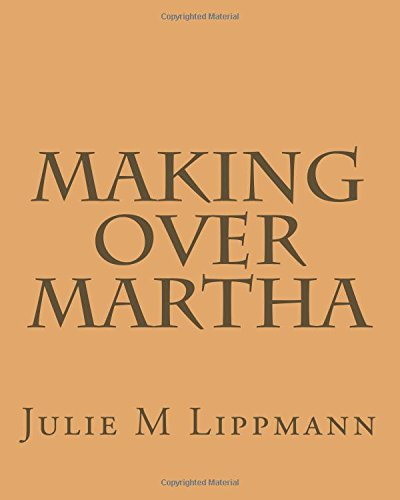 Making Over Martha: Lippmann, MS Julie