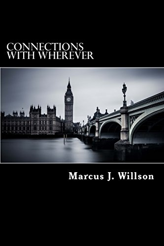 Connections with Wherever: Modern Tales of the: MR Marcus J