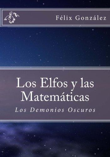 9781537016696: Los Elfos y las Matemáticas: Los Demonios Oscuros: Volume 1