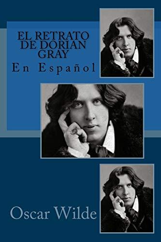 9781537017099: El retrato de Dorian Gray: En Español