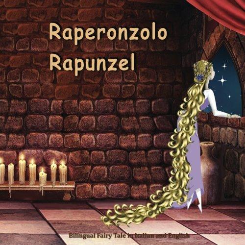 Raperonzolo. Rapunzel. Bilingual Fairy Tale in Italian: Grimm Brothers; Svetlana