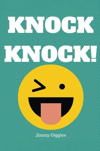 Knock Knock!: Over 100 Funny Knock Knock Jokes for Kids