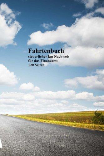 9781537020686: Fahrtenbuch: steuerlicher km-Nachweis für Ihr Finanzamt, 120 Seiten