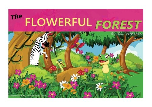 9781537021546: The Flowerful Forest: The Day The Animals Saved The Forest
